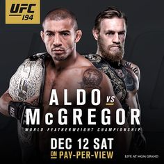 #UFC194 @MGMGrand in Las Vegas will feature the featherweight clash between @JoseAldoJuniorOficial and @TheNotoriousMMA on December 12! by ufc