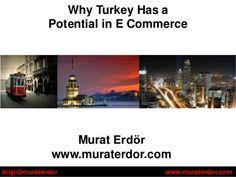 Why turkey has a potential in e commerce by Murat Erdör, via Slideshare