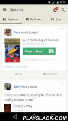 Goodreads  Android App - playslack.com ,  Tap into the world's largest social network for readers with the Goodreads Android app! Read thousands of book reviews by your friends and other Goodreads members, keep a virtual bookshelf of what you've read, and build your to-read list as you discover great books on the app.Goodreads is a free service for everyone who reads. We have more than 35 million members who have added more than 1 billion books.* Search, rate, and review any book in our…