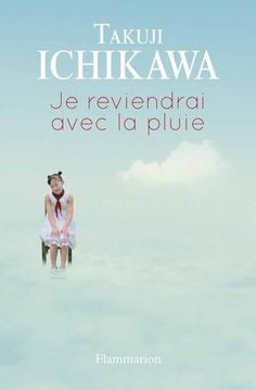 Best-seller au Japon (3 millions d'exemplaires vendus), Je reviendrai avec la pluie a par la suite été adapté en film, et en manga ! Résumé Takumi élève seul son enfant depuis la mort de sa femme. ...