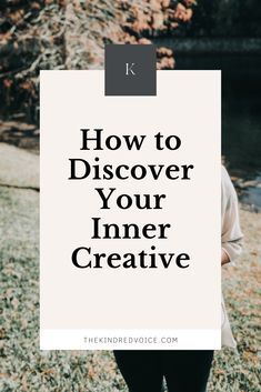 Here are 5 ways to discover your creativity. Read more: thekindredvoice.com #creativity