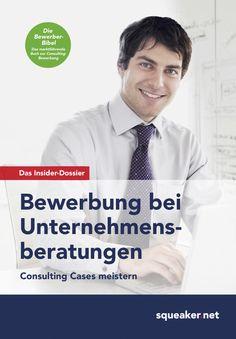 Stefan Menden: Das Insider-Dossier: Bewerbung bei Unternehmensberatungen. Consulting Cases meistern.
