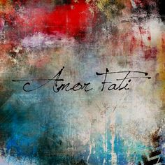 """Amor Fati means """"the love of one's fate"""" or as Carolyn Elliot puts it, """"the empowered magical state that results from successful shadow integration."""""""
