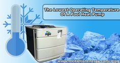 The Lowest Operating Temperature Of A Pool Heat Pump - One of the burning questions of prospective pool heat pump owners everywhere. Pool heat pumps can easily do the job of heating up our pools, but it's important to consider how outside temperature correlates to a unit's performance. Before we answer the main question at hand,  let's introduce a simple yet informative principle.| http://www.medallionenergy.com/all-about-pool-heaters/the-lowest-operating-temperature-of-a-pool-heat-pump/