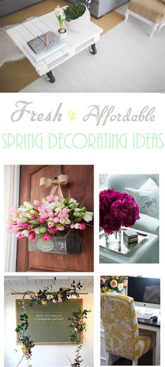Get your home spring ready with these fresh and affordable spring home decorating ideas