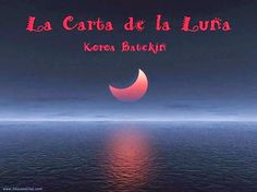 Rincón poético: La Carta de la Luna. http://vilellabas.blogspot.com.es/p/la-carta-de-la-luna.html