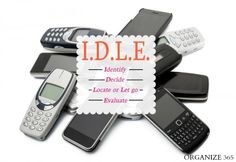 IDLE 8: Old Phones - Identify, Decide, Locate or Let Go, Evaluate | Organize 365