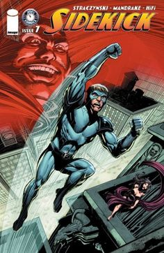Sidekick #7 - Flyboy has learned the truth: his former partner and mentor The Red Cowl faked his death...a discovery that has shattered Barry Chase all the way down to his soul. Allied now with Julia Moonglow, he seeks revenge on the man who he revered and deserted him. But before he can pursue vengeance, he has to get past a new hero in town, sent to reel him in for his recent dangerous behavior. How far will Flyboy go to get past this obstacle...and will he ever be the same afterward?