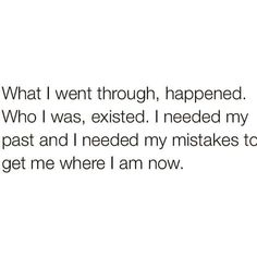 My past has made me this way.