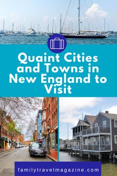 New England is filled with charming and cute towns and cities. Read about our favorite pretty and quaint New England towns including historic, small, picturesque, and beautiful towns to visit in summer, fall, spring, and winter.