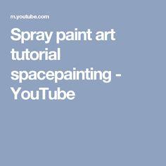 Spray paint art tutorial spacepainting - YouTube