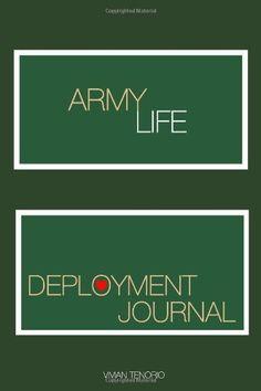 Army Life: Deployment Journal by Vivian Tenorio, http://www.amazon.com/dp/0615593208/ref=cm_sw_r_pi_dp_1FVMqb1VFDH1X
