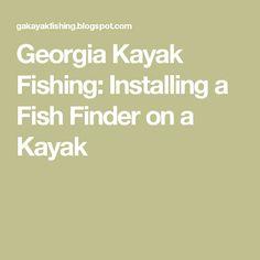 Georgia Kayak Fishing: Installing a Fish Finder on a Kayak