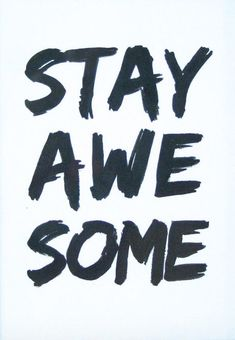 """""""Stay Awesome"""" Print"""