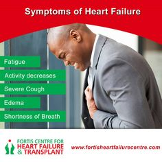 Heart Disease Treatment India: If you are facing the above symptoms, then hurry to Fortis Heart Failure Centre, we are here to save you! Click http://www.fortisheartfailurecentre.com/