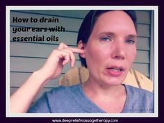 ear drainage with doTERRA essential oils