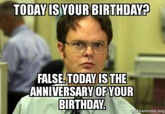 dwight schrute: laughter is the best medicine? medicine is the best medicine Birthday Quotes, Birthday Wishes, Funny Birthday, Birthday Greetings, Birthday Ideas, Birthday Funnies, Harry Potter Birthday Meme, Funny Happy Birthday Meme, Birthday Messages