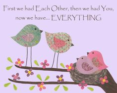 First we had each other - Nursery or children's room artwork, twins, quote, birds, baby, love, nest, pink, purple, lavender, girl, flowers,. $12.00, via Etsy.