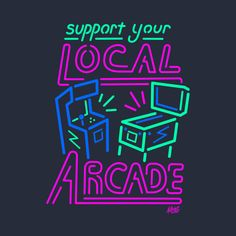 Support Your Local Arcade - Neon Pinball Game Room - Support Your Local Arcade P. Support Your Local Arcade – Neon Pinball Game Room – Support Your Local Arcade Pinball Gaming N Nixie Tube, Retro Arcade Games, Arcade Game Room, Retro Videos, Neon Aesthetic, Retro Logos, Led Neon Signs, Vaporwave, Pinball