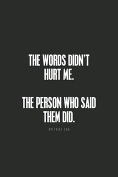 The words hurt me too specially because they came from the last person I expected to. Words Quotes, Me Quotes, Motivational Quotes, Father Quotes, Heart Quotes, Quotes On Myself, Quotes On Hurt, Mood Off Quotes, Words Can Hurt Quotes