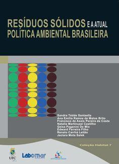 Resíduos sólidos e a atual política ambiental brasileira / Sandra Tédde Santaella ... [et al.]