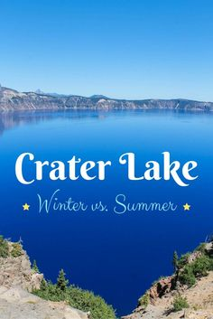 Crater Lake National Park in Southern Oregon - Winter vs. Summer