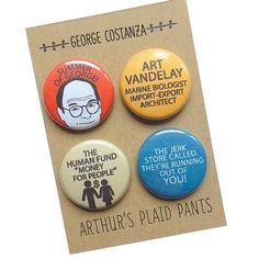 Seinfeld magnets - George Costanza badges by Arthur's Plaid Pants ©Arthur's Plaid Pants