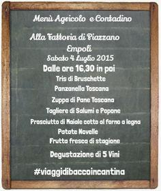 #ViaggidiBaccoinCantina IL MENÙ,Sabato 4 Luglio 2015 Fattoria di Piazzano,Empoli PRENOTA #entroil22giugno2015