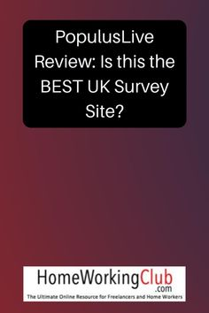 PopulusLive is a UK-based survey site where you are paid for sharing your opinion. PopulusLive works with companies and brands to gather feedback. They also undertake political research, and there are often surveys canvassing opinion on government policies and current affairs.
