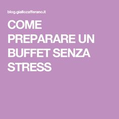 COME PREPARARE UN BUFFET SENZA STRESS