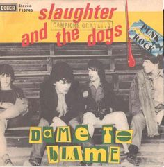 """Slaughter and the Dogs - Dame to blame [1977, Decca F 13743│Italy] - 7""""/45 vinyl record [PUNK]"""