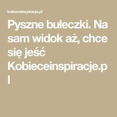 Pyszne bułeczki. Na sam widok aż, chce się jeść Kobieceinspiracje.pl