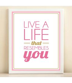 Pink and Gold 'Live a Life That Resembles You' print poster. $15.00, via Etsy.