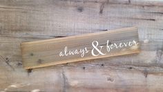Always and Forever Wood Sign. Always sign, Wedding shower gift, rustic wedding gift, wedding decor, always and forever wooden sign, forever by LoveTheJunk on Etsy