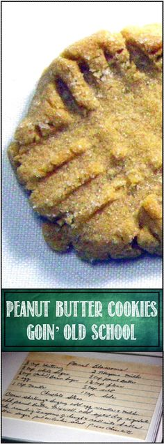 Peanut Butter Cookies - We're Going Old School... My wife got this recipe from her mom 35 years ago... but the recipe is older than that... And be sure to leave the fork marks... The classics indeed!!!