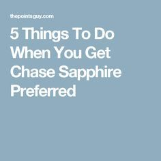Now that you have Chase Sapphire Preferred, be sure to take care of these five tasks to maximize your earnings. Best Travel Credit Cards, Credit Card Points, Redeem Points, Financial Tips, Travelers Notebook, Lonely Planet, Just Go, Things To Do, Finance