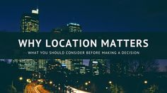 When searching for a new home location is going to be the biggest factor in your decision.  It will help determine not only the future of your investment, but also many aspects of your everyday life. Below are some factors to consider when selecting the right location.