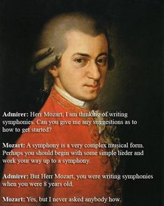 You just got burned by Mozart..... Well done....
