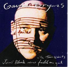 Gavin Bryars With Tom Waits - Jesus' Blood Never Failed Me Yet