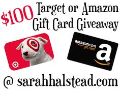 giveaway  http://sarahhalstead.com/giveaways/100-target-or-amazon-gift-card-giveaway-ww-76/comment-page-4/#comment-43783