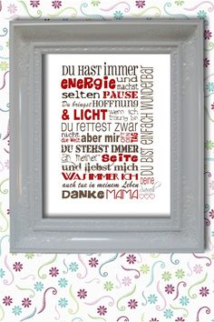 Weil die eigene Mutter etwas GANZ BESONDERES ist, ist auch ein ganz besonderes, persönliches Geschenk zum Muttertag oder zum Geburtstag angebracht:-)  Ich fertige für Sie ein einzigartiges Poster...