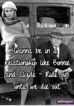 Bonnie and Clyde Cute Love Quotes (From Movies