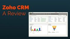 Zoho CRM Review - One of the Best CRM Software