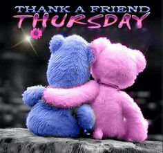 Send friendship message to your friend and bring a smile on his/ her face. Free online I Need You ecards on Friendship Friends Forever, Best Friends, Close Friends, Have A Great Thursday, Happy Thursday, Thursday Humor, Love Bear, Big Bear, Tatty Teddy