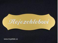 Dveřní štítek ve zlatém provedení. Vyrobeno z eloxovaného hliníku. http://www.mujstitek.cz/hlinikove-jmenovky/99-jmenovka-na-dvere-zlata-typ-g.html