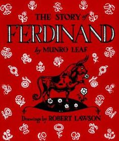 The Story of Ferdinand. This is a classic story that can be used to teach students to be true to who they are.