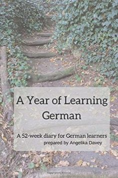 A Year of Learning German: A diary for German learners. Undated planner, with lots of space to write and reflect, including a German idiom per week. German Language Learning, Language Study, Learn A New Language, Language Lessons, Learn German, Learn English, Interesting News Articles, Idioms And Proverbs, War Quotes