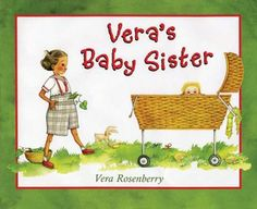 Vera's Baby Sister by Vera Rosenberry. A wonderful story about a girl, Vera, whose house is filled with noise when her baby sister arrives. New Big Brother, Sisters Book, Waiting For Baby, Sibling Relationships, New Sibling, Realistic Fiction, Older Siblings, Baby Sister, Having A Baby