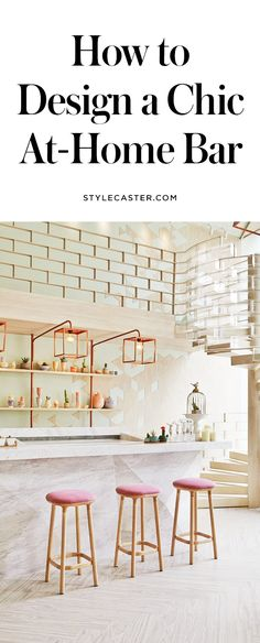 How to make a bar at home | From bar carts, to cocktail accessories, and cute stools—here's how to style the bar of your dreams!