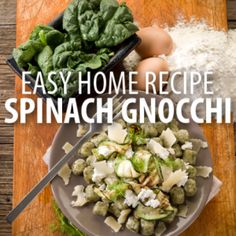 easy homemade spinach gnocchi.  Good to make ahead of time and freeze.